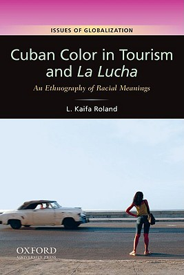 Cuban Color in Tourism and La Lucha By Roland, L. Kaifa