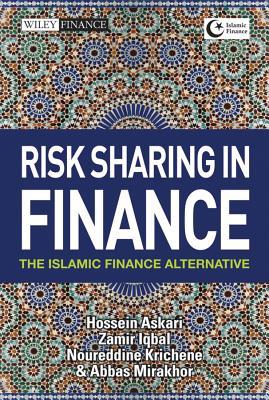 Risk Sharing in Finance By Iqbal, Zamir/ Mirakhor, Abbas/ Askari, Hossein/ Krichene, Noureddine