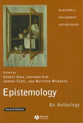 Epistemology By Sosa, Ernest (EDT)/ Kim, Jaegwon (EDT)/ Fantl, Jeremy (EDT)/ McGrath, Matthew (EDT)